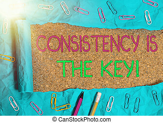 Text sign showing Consistency Is The Key. Conceptual photo ...