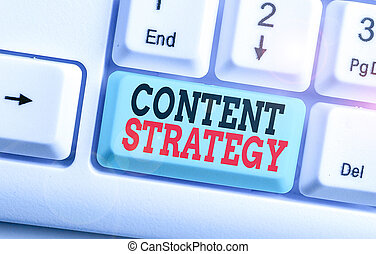 Text sign showing Content Strategy. Conceptual photo the ...