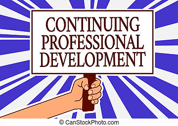 Text sign showing Continuing Professional Development. Conceptual photo tracking and documenting knowledge Man hand holding poster important protest message blue rays background.