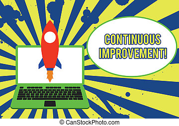 Text sign showing Continuous Improvement. Conceptual photo Ongoing Effort to Advance Never ending changes Launching rocket up laptop . Startup project. Developing goal objectives.