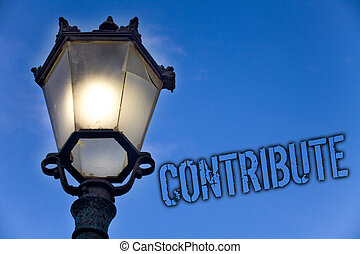 Text sign showing Contribute. Conceptual photo Strategy Decision Teamworking For Achiving Common Successful Goal Light post blue sky enlighten ideas message old vintage antique Victorian.