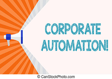 Text sign showing Corporate Automation. Conceptual photo...