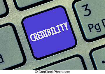 Text sign showing Credibility. Conceptual photo Quality of being convincing trusted credible and believed in.