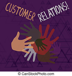 Text sign showing Customer Relations. Conceptual photo approach to analysisage a company s is interaction with customer Color Hand Marks of Different Sizes Overlapping for Teamwork and Creativity.