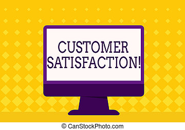 Text sign showing Customer Satisfaction. Conceptual photo Measure of customers fulfillment from a firm Blank Space Desktop Computer Colorful Monitor Screen Freestanding on Table.