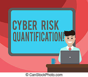 Text sign showing Cyber Risk Quantification. Conceptual photo maintain an acceptable level of loss exposure Blank Bordered Board behind Man Sitting Smiling with Laptop Mug on Desk.