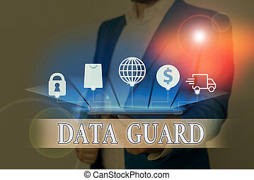 Text sign showing Data Guard. Conceptual photo analysisage ...