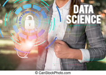Text sign showing Data Science. Conceptual photo multidisciplinary field that uses scientific methods Female human wear formal work suit presenting presentation use smart device.