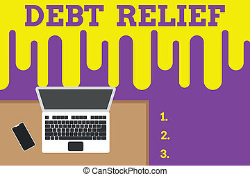 Text sign showing Debt Relief. Conceptual photo a reduction ...
