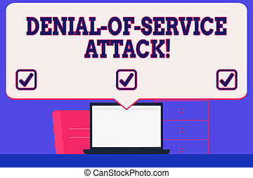 Text sign showing Denial Of Service Attack. Conceptual photo Attack meant to shut down a machine or network Blank Huge Speech Bubble Pointing to White Laptop Screen in Workspace Idea.