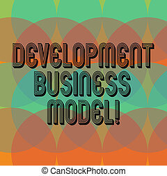 Text sign showing Development Business Model. Conceptual photo rationale of how an organization created Circles Overlay Creating Spectrum Blank Copy Space for Poster Presentation.