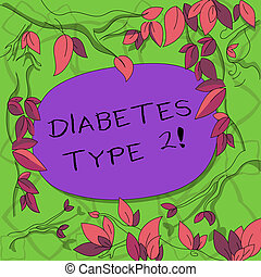 Text sign showing Diabetes Type 2. Conceptual photo condition which body does not use insulin properly Tree Branches Scattered with Leaves Surrounding Blank Color Text Space.