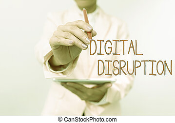 Text sign showing Digital Disruption. Word Written on transformation caused by emerging digital technologies Presenting New Technology Ideas Discussing Technological Improvement