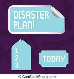 Text sign showing Disaster Plan. Conceptual photo process or set of procedures to execute organizations recovery Blank Color Label, Self Adhesive Sticker with Border, Bended Corner and Tag.