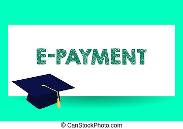 Text sign showing E Payment. Conceptual photo way of paying...