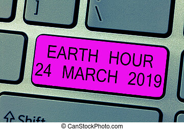 Text sign showing Earth Hour 24 March 2019. Conceptual photo Celebrate Sustainability Save the Planet Lights Off