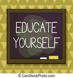 Text sign showing Educate Yourself. Conceptual photo To...
