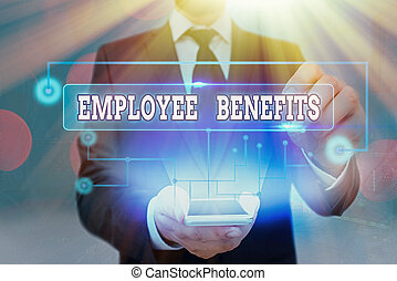 Text sign showing Employee Benefits. Conceptual photo Indirect and noncash compensation paid to an employee.