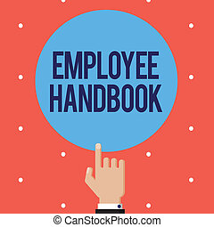Text sign showing Employee Handbook. Conceptual photo Document that contains an operating procedures of company