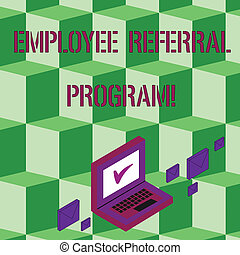 Text sign showing Employee Referral Program. Conceptual photo internal recruitment method employed by organizations Color Mail Envelopes around Laptop with Check Mark icon on Monitor Screen.