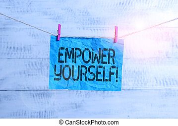 Text sign showing Empower Yourself. Conceptual photo taking...