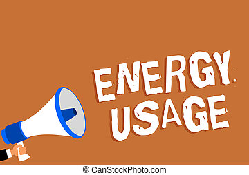 Text sign showing Energy Usage. Conceptual photo Amount of energy consumed or used in a process or system Man holding megaphone loudspeaker orange background message speaking loud.