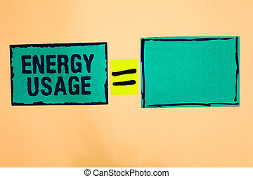 Text sign showing Energy Usage. Conceptual photo Amount of energy consumed or used in a process or system Turquoise paper notes reminders equal sign important messages to remember.