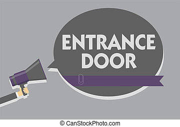 Text sign showing Entrance Door. Conceptual photo Way in...