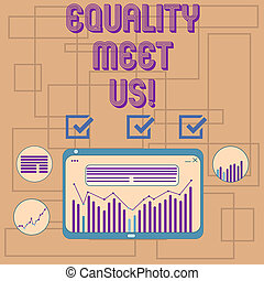 Text sign showing Equality Meet Us. Conceptual photo ensuring that every individual has equal opportunity Digital Combination of Column Line Data Graphic Chart on Tablet Screen.