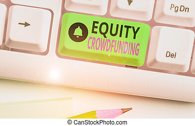 Text sign showing Equity Crowdfunding. Conceptual photo ...