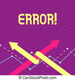 Text sign showing Error. Conceptual photo state or condition of being wrong in conduct judgement or program Two Arrows where One is Intertwined to the other as Team Up or Competition.