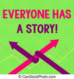 Text sign showing Everyone Has A Story. Conceptual photo account of past events in someones life or career Two Arrows where One is Intertwined to the other as Team Up or Competition.