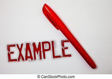 Text sign showing Example. Conceptual photo Illustration Sample Model to follow Guide Explanation For instance Ideas messages splatters marker markers messy grunge white background.