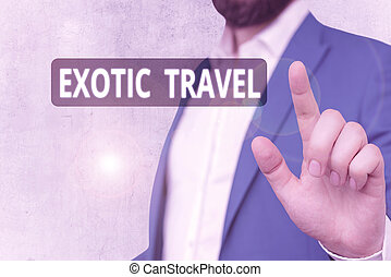 Text sign showing Exotic Travel. Conceptual photo Travelling...