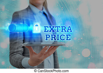 Text sign showing Extra Price. Conceptual photo extra price ...