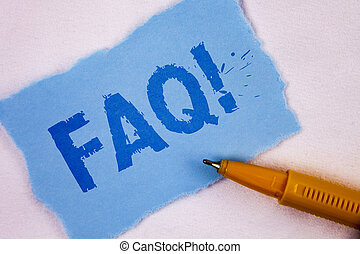 Text sign showing Faq Motivational Call. Conceptual photo Frequently asked question for clearing up confusions written on Tear Blue Sticky note paper on plain background Pen next to it.
