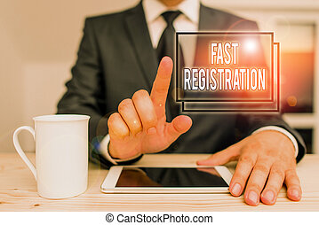 Text sign showing Fast Registration. Conceptual photo Quick method of entering certain information in a register Male human wear formal clothes present presentation use hi tech smartphone.