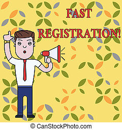 Text sign showing Fast Registration. Conceptual photo Quick method of entering certain information in a register Man Standing with Raised Right Index Finger and Speaking into Megaphone.