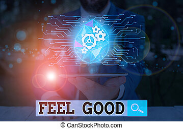 Text sign showing Feel Good. Conceptual photo relating to or...