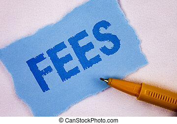 Text sign showing Fees. Conceptual photo Online creative agency charges product components hourly costs written on Tear Blue Sticky note paper on plain background Pen next to it.