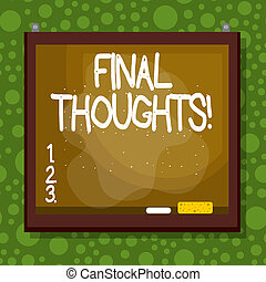 Text sign showing Final Thoughts. Conceptual photo should be last few sentences within your conclusions Asymmetrical uneven shaped format pattern object outline multicolour design.