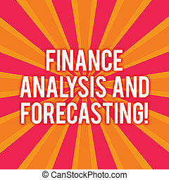 Text sign showing Finance Analysis And Forecasting. Conceptual photo Financial analysisagement business strategies Sunburst photo Two Tone Explosion Effect for Announcement Poster Ads.