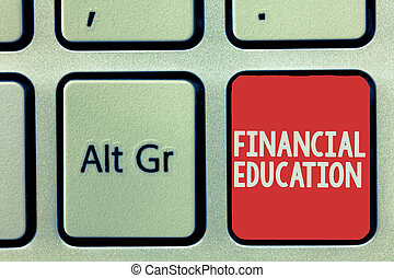 Text sign showing Financial Education. Conceptual photo Understanding Monetary areas like Finance and Investing