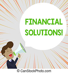 Text sign showing Financial Solutions. Conceptual photo to Save Money on Insurance and Protection Needs Young Man Shouting into Megaphone Floating Round Shape Empty Speech Bubble.