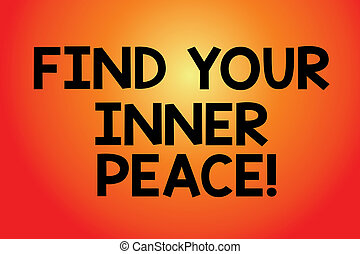 Text sign showing Find Your Inner Peace. Conceptual photo Peaceful style of life Positivism Meditation Blank Color Rectangular Shape with Round Light Beam Glowing in Center.