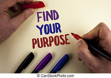 Text sign showing Find Your Purpose. Conceptual photo life ...