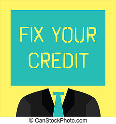Text sign showing Fix Your Credit. Conceptual photo Keep balances low on credit cards and other credit
