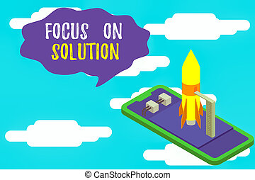 Text sign showing Focus On Solution. Conceptual photo Give full attention on dealing answer of the situation Ready to launch rocket lying smartphone. Startup negotiations to begin.