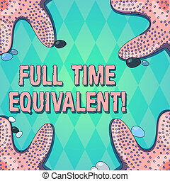 Text sign showing Full Time Equivalent. Conceptual photo Unit that indicates the workload of an employed demonstrating Starfish photo on Four Corners with Colorful Pebbles for Poster Ads Cards.