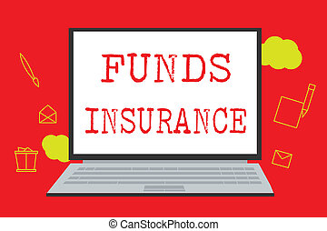 Text sign showing Funds Insurance. Conceptual photo Form of collective investment offered an assurance policies